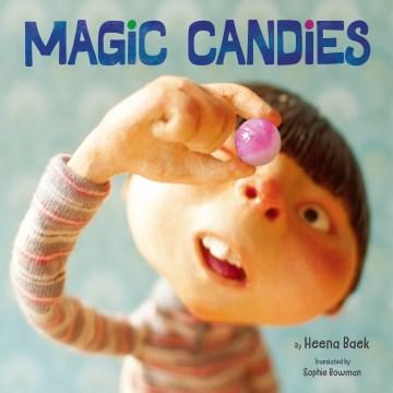 Magic candies - Hui-na Paek