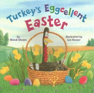 Turkey's eggcellent Easter - Wendi Silvano
