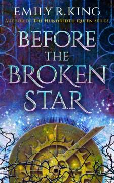 Before the Broken Star - Emily R King
