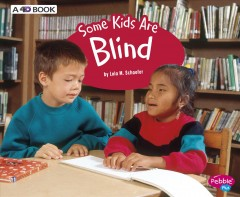 Some kids are blind : a 4D book - Lola M Schaefer