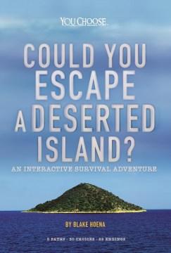 Could You Escape a Deserted Island? : An Interactive Survival Adventure - Blake Hoena