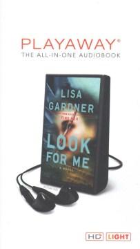 Look for me : a novel - Lisa Gardner