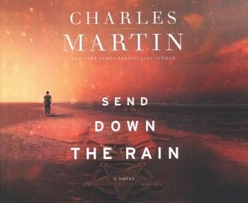 Send down the rain - Charles Martin