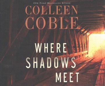 Where shadows meet - Colleen Coble