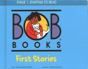 Bob books. text, Lynn Maslen Kertell ; pictures, Katie Kath. Animal stories - Lynn Maslen Kertell