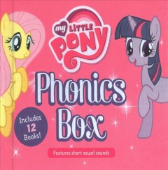 My little pony phonics box : features short vowel sounds - Joanne Mattern