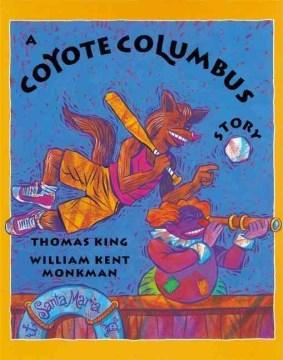A Coyote Columbus story - Thomas King