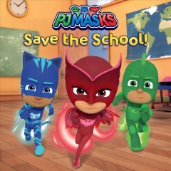 PJ Masks save the school! - Lisa Lauria