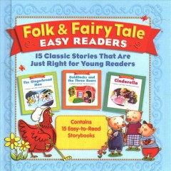 Folk & fairy tale easy readers : 15 classic stories that are just right for young readers.