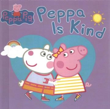 Peppa is kind - Samantha Lizzio
