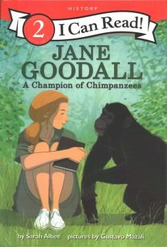 Jane Goodall : a champion of chimpanzees - Sarah Albee