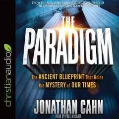 The paradigm : the ancient blueprint that holds the mystery of our times - Jonathan Cahn