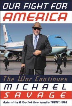 Our Fight for America : The Battle Continues - Michael Savage