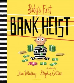 Baby's first bank heist - Jim Whalley
