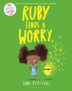 Ruby finds a Worry - Tom Percival