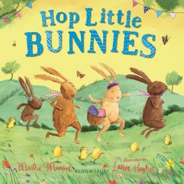 Hop little bunnies - Martha Mumford