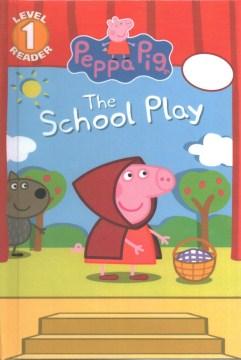The school play / adapted by Meredith Rusu - Meredith Rusu