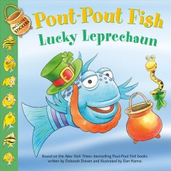 Pout-pout fish. written by Wes Adams ; illustrated by Isidre Monés. Lucky leprechaun - Wes Adams
