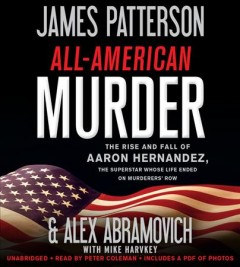 Patriot : The Stunning True Story of Aaron Hernandez - Library Edition - James Patterson