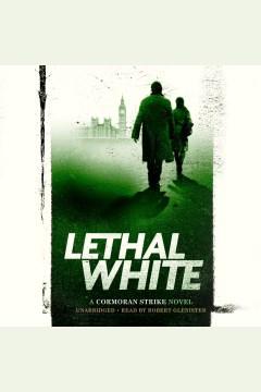 Lethal White : - Robert Galbraith