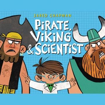 Pirate, Viking, & Scientist - Jared Chapman