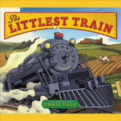 The littlest train - Chris Gall