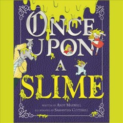 Once upon a slime - Andy Maxwell