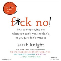 F*ck No!für : How to Stop Saying Yes When You Can't, You Shouldn't, or You Just Don'twant to - Sarah Knight