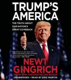 Trump's America : the truth about our nation's great comeback - Newt Gingrich