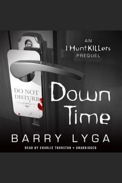 Down time : an I hunt killers prequel - Barry Lyga