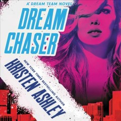 Dream chaser : a Dream team novel - Kristen Ashley