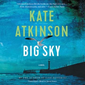 Big sky : a novel - Kate Atkinson