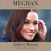 Meghan : a Hollywood princess - Andrew Morton