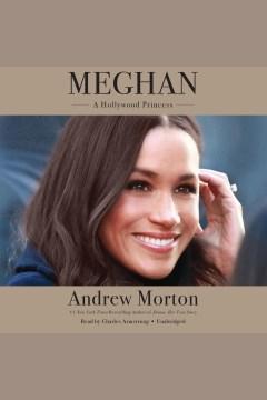Meghan : a Hollywood princess - Andrew Morton