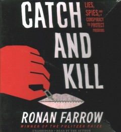 Catch and Kill : A Brief History of Global Conflict - Ronan Farrow