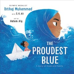 The proudest blue : a story of Hijab and family - Ibtihaj Muhammad