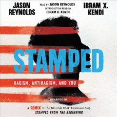 Stamped : racism, antiracism, and you / Jason Reynolds, Ibram X. Kendi - Audiobook on CD