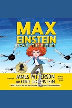 Max Einstein saves the future - James Patterson
