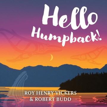 Hello humpback! - Roy Henry Vickers