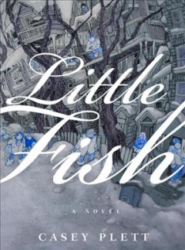 Little Fish - Casey Plett