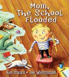 Mom, the school flooded (Tumblebook) - Ken Rivard