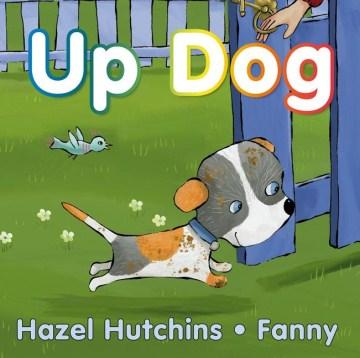 Up dog - H. J. (Hazel J.) Hutchins