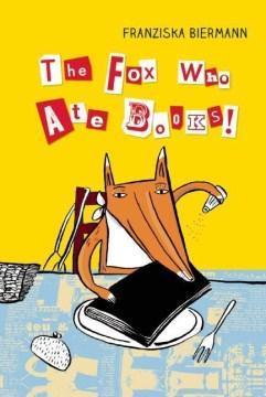 The fox who ate books - Franziska Biermann
