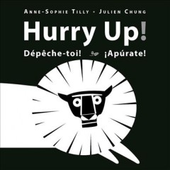 Hurry up! = Dépêche-toi! = ¡Apúrate! - Anne-Sophie Tilly