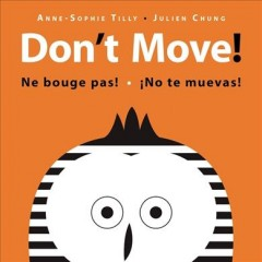 Don't move! = Ne bouge pas! = ¡No te muevas! - Anne-Sophie Tilly