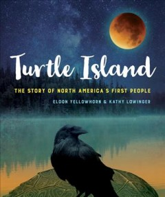 Turtle Island : The Story of North America's First People - Eldon; Lowinger Yellowhorn