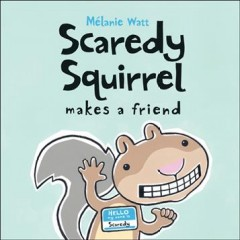 Scaredy Squirrel Makes A Friend (Tumblebook) - Mélanie Watt
