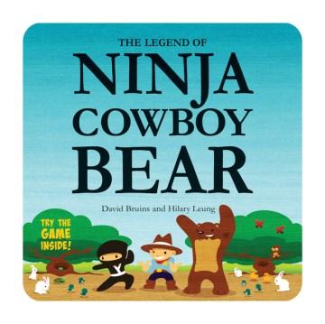 The legend of ninja cowboy bear. David Bruins. - David Bruins