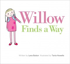 Willow finds a way - Lana Button