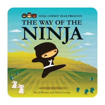 Ninja cowboy bear presents the way of the ninja. David Bruins. - David Bruins